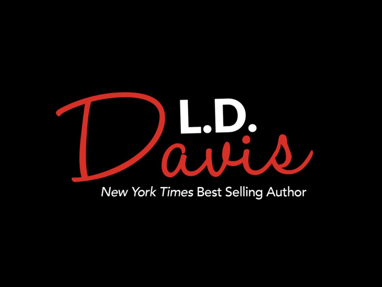 L.D. Davis, New York Times Best Selling Author