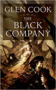 Glen Cook's The Black Company series is widely considered a benchmark for the fantasy military genre.