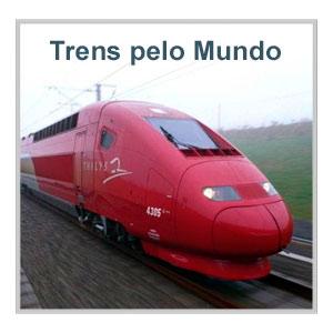 trens pelo mundo