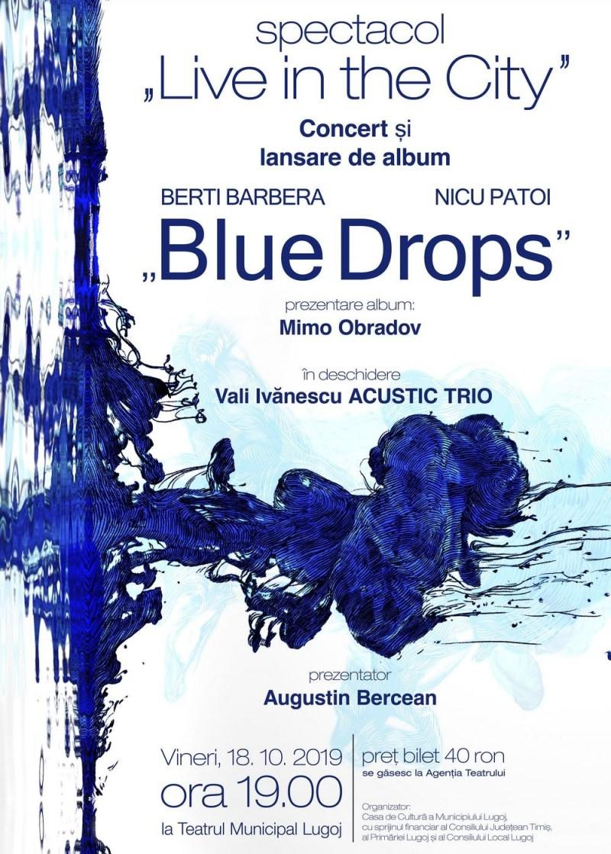 """Lugoj Expres Live in the City! Berti Barbera & Nicu Patoi își lansează albumul """"Blue Drops"""" la Lugoj Teatrul Municipal """"Traian Grozăvescu"""" spectacol Nicu Patoi Lugoj Live in the City lansare concert blues BlueDrops Berti Barbera album"""