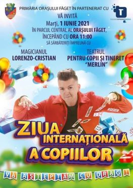 Lugoj Expres Ziua Internațională a Copiilor, sărbătorită la Făget Ziua Internațională a Copiilor Teatrul Merlin sărbătoarea copiilor Parcul Central Făget magicianul Lorenzo Cristian joacă Făget complex de joacî autorități Făget
