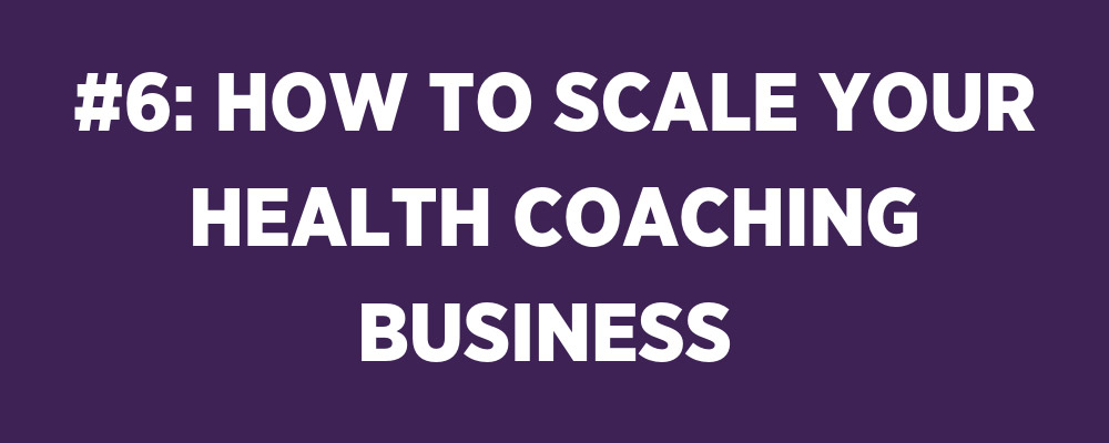 scale health coaching business