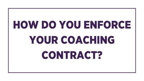 How do you enforce your coaching contract?
