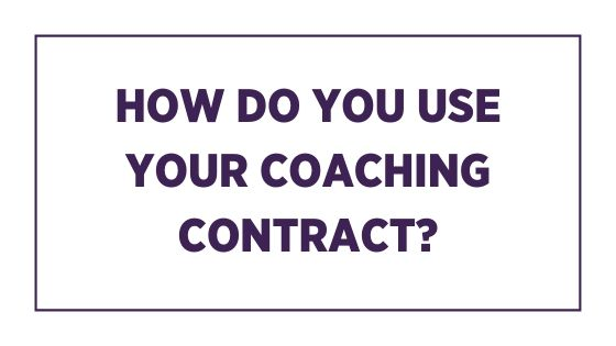 how do you use your coaching contract
