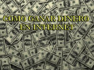 como-ganar-dinero-internet