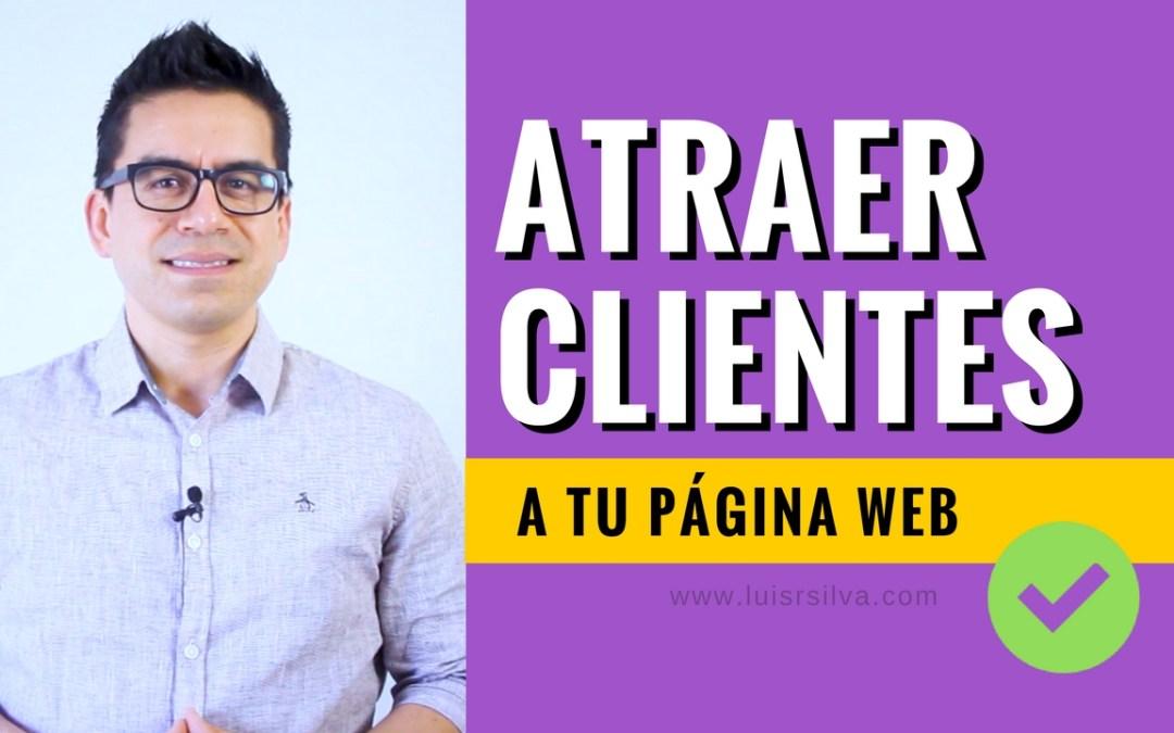 Cómo Atraer Clientes A Tu Página Web y Vender Más