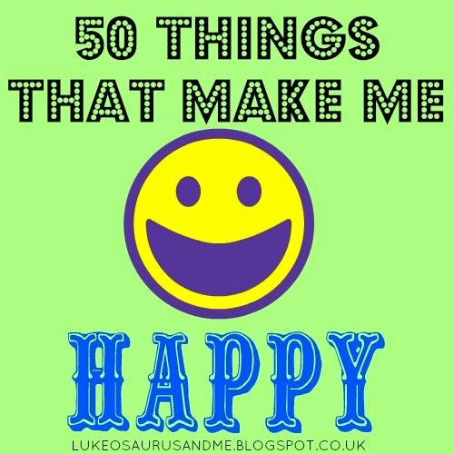 50 Things The Make Me Happy from lukeosaurusandme.co.uk