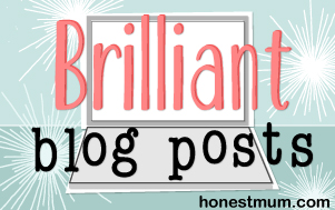 Brilliant blog posts on HonestMum.com