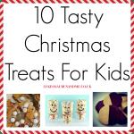 10 Tasty Christmas Treats For Kids at https://lukeosaurusandme.co.uk