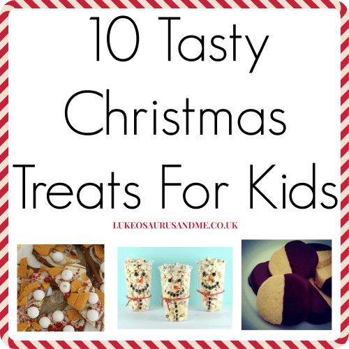10 Tasty Christmas Treats For Kids at https://lukeosaurusandme.co.uk