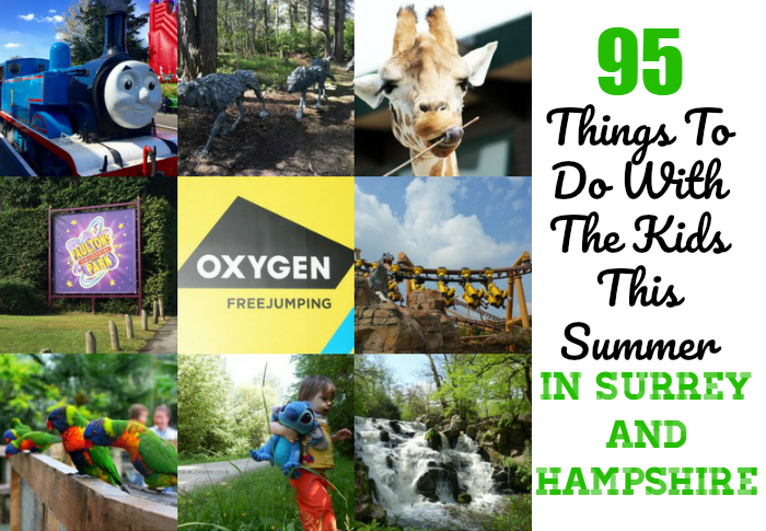 95 Things To Do With The Kids This Summer In Surrey and Hampshire