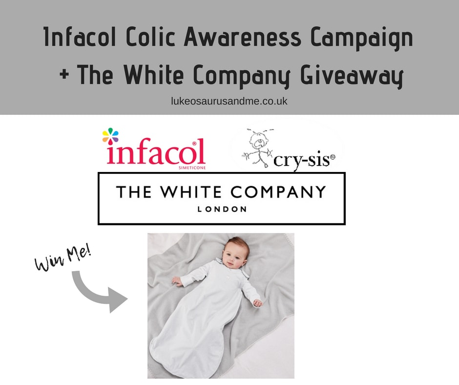 Infacol Colic Awareness Campaign plus The White Company Baby Sleeping Bag Giveaway at https://lukeosaurusandme.co.uk