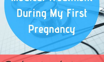 Receiving Poor Medical Treatment During My First Pregnancy