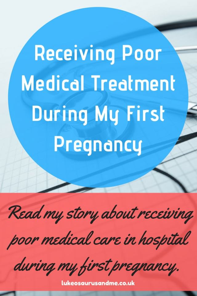 My experience of receiving poor medical treatment and care at hospital during my first pregnancy. Read my story at https://lukeosaurusandme.co.uk