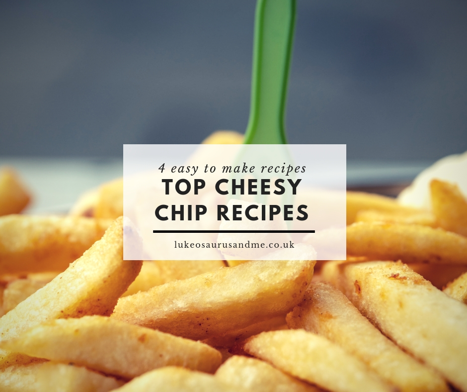 Top cheesy chip recipes from McCains - 4 mouthwatering recipes at https://lukeosaurusandme.co.uk