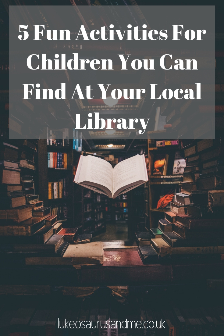 5 fun activities for children you can find at your local library at https://lukeosaurusandme.co.uk