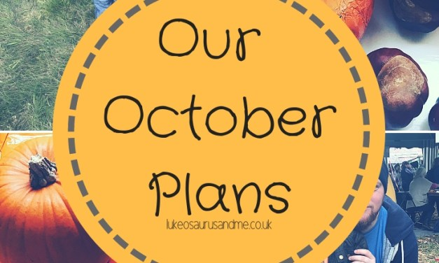 Our October Plans