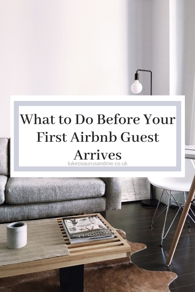 What to Do Before Your First Airbnb Guest Arrives at https://lukeosaurusandme.co.uk