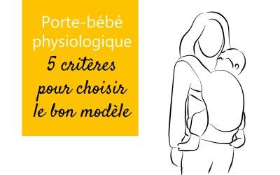 Porte-bébé physiologique – critères de choix