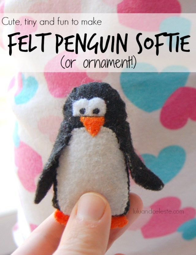 Felt Penguin Ornament Or Softie Tutorial Lulu Amp Celeste