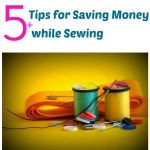 5+ Tips for Saving Money on Sewing Supplies