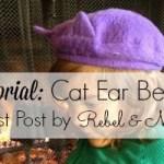 Tutorial: Cat Ear Beret by Rebel & Malice