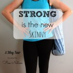 Strong is the New Skinny Tour