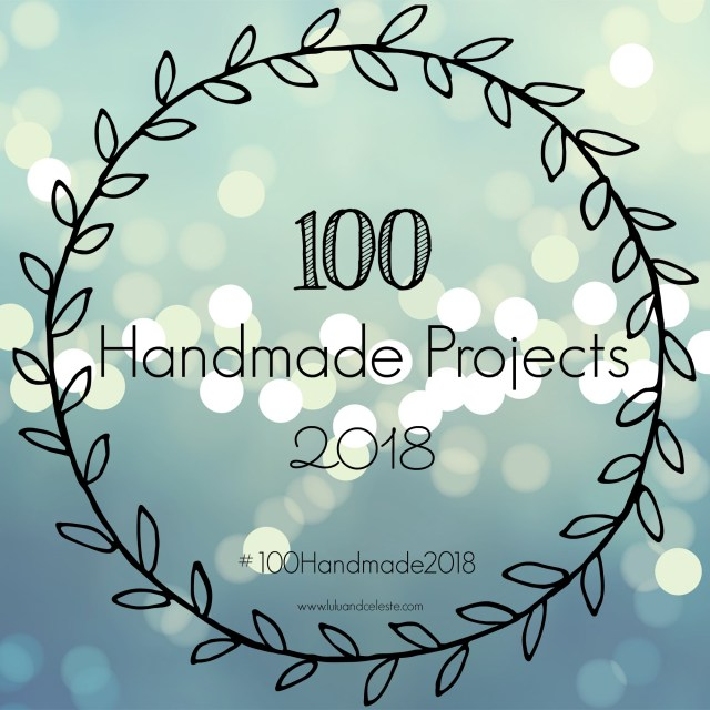100 Handmade Projects 2018 #100Handmade2018