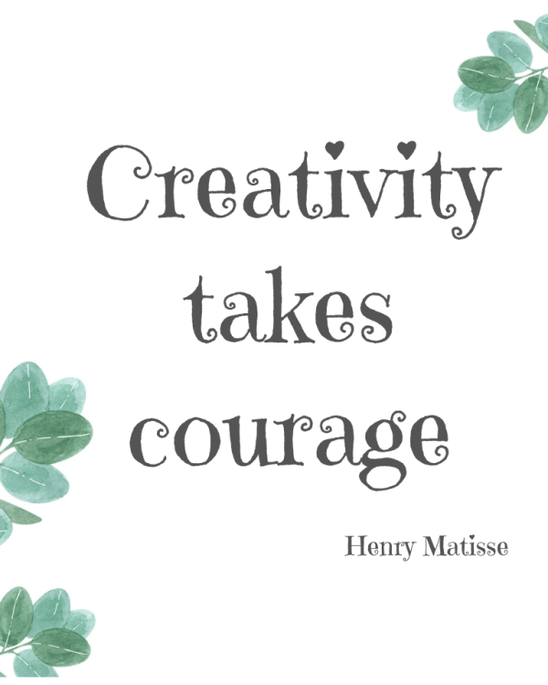 Creativity Takes Courage printable quoe