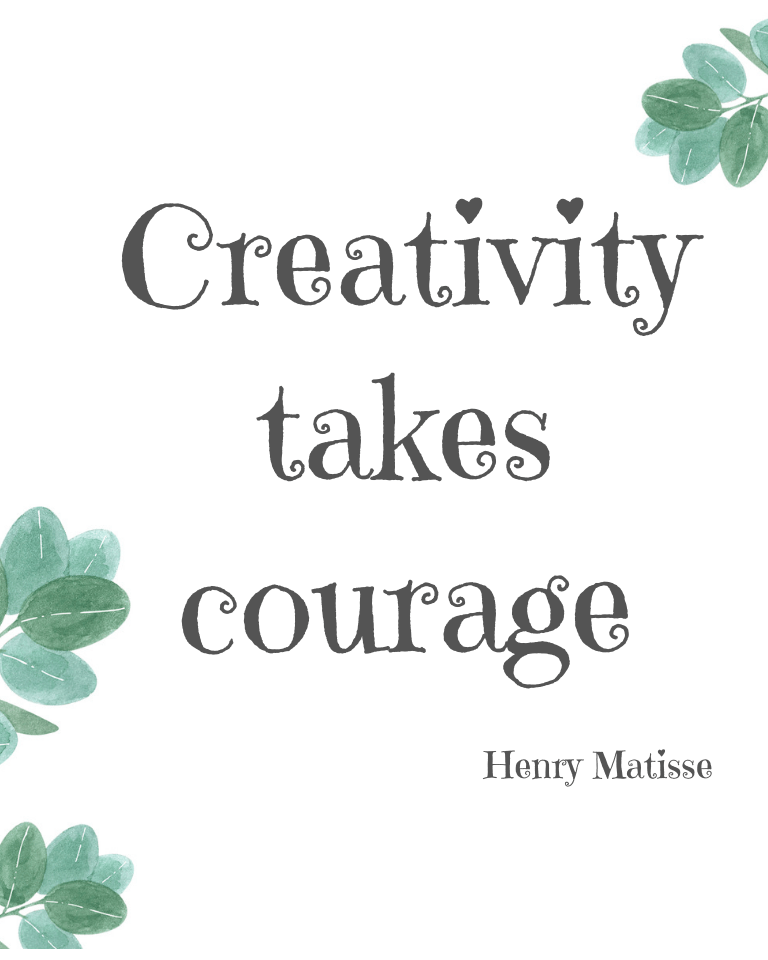 """Creativity Takes Courage"" printable quote"