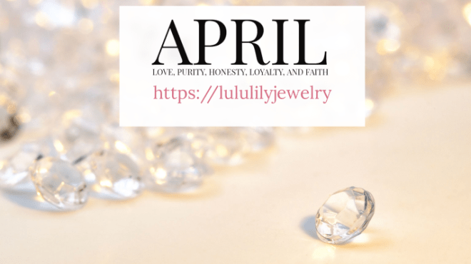 Diamonds the Birthstone for April – History and Folklore