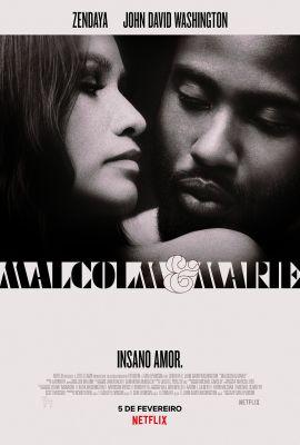 Malcolm & Marie: poster do filme em preto e branco onde há uma imagem do casal protagonista recortada, com foco em seus rostos que olham um para o outro, e o título na frente. Em baixo se lê a chamada INSANO AMOR, a logo da Netflix e créditos do filme, em cima os nomes dos atores que interpretam as personagens.