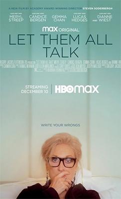 Pôster do filme Let Them All Talk em que Alice, interpretada por Meryl Streep, está apoiada em uma porta branca, com uma mão sobre a boca. Ela tem cabelos brancos, usa óculos de grau de armação escura e roupa de frio também escura. O título e créditos do filme estão acima da sua cabeça, onde há um degradê de cor turquesa, lembrando o cor do oceano.
