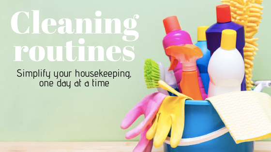 Our cleaning routines