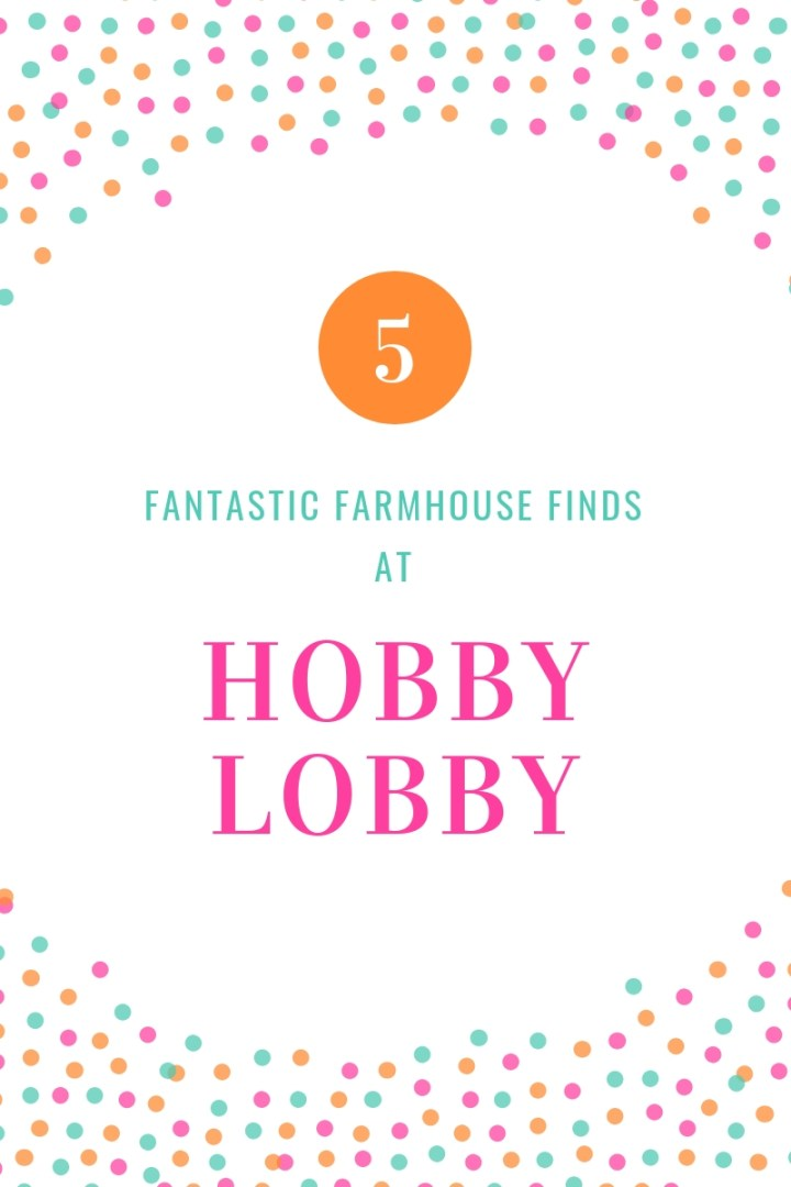 Five Fantastic Farmhouse Finds at Hobby Lobby