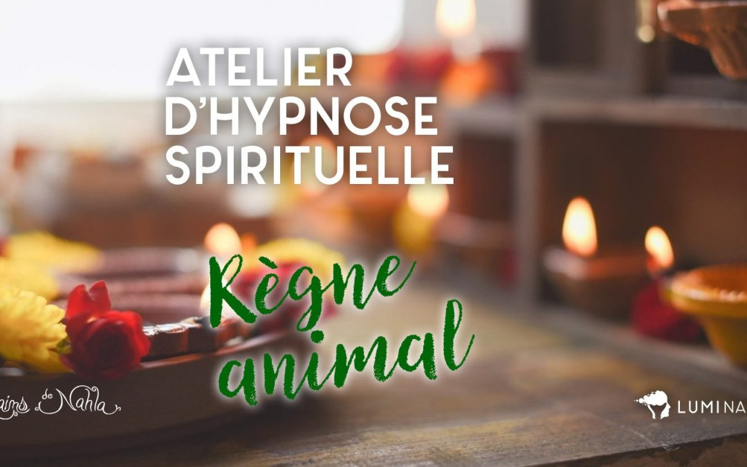 Atelier d'hypnose spirituelle – Communication Animale