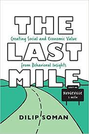 The Last Mile: Creating social and economic value from behavioural insights