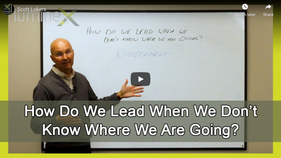 How do we lead when we don't know where we are going