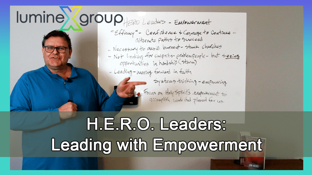 The church needs HERO leaders: leading with empowerment