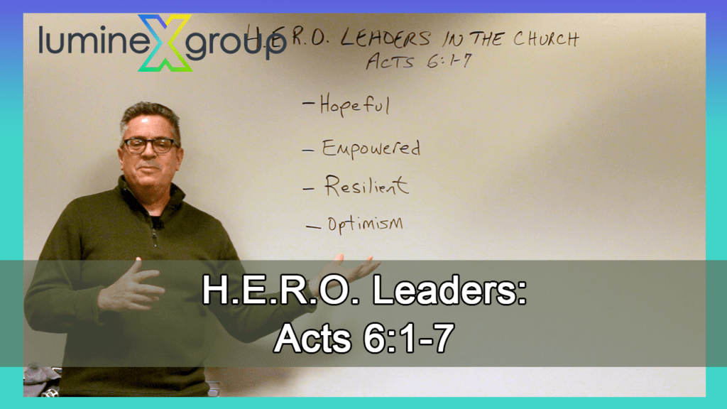 The church needs HERO leaders: the example of Acts 6:1-7