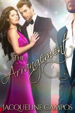 The Arrangement by Jacqueline Campos