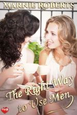 The Right Way to Use Men by Marnie Roberts
