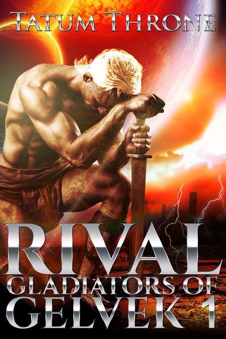 New Release – Rival (Gladiators of Gelvek 1) by Tatum Throne