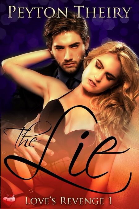 New Release: The Lie (Love's Revenge 1) by Peyton Theiry