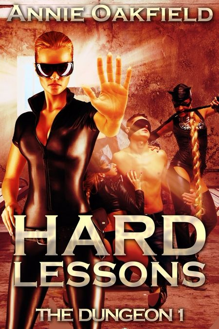 New Release: Hard Lessons (The Dungeon 1) by Annie Oakfield