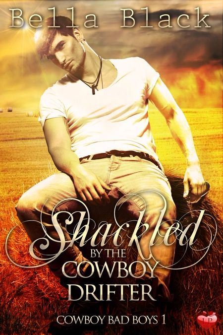New Release: Shackled by the Cowboy Drifter by Bella Black