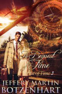 A Bequest of Time by Jeffery Martin Botzenhart