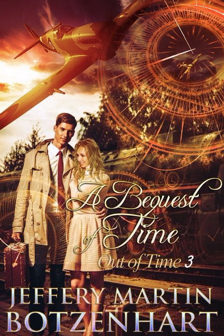 New Release: A Bequest of Time by Jeffery Martin Botzenhart