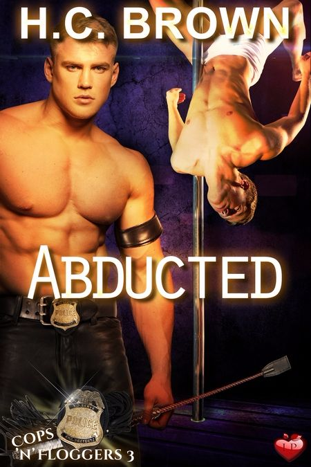New Release: Abducted (Cops 'n' Floggers 3) by H.C. Brown