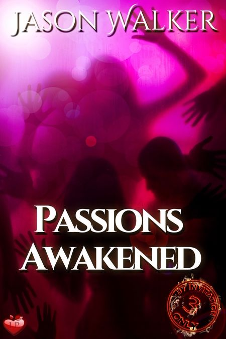 New Release: Passions Awakened by Jason Walker